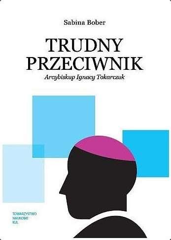 Trudny_przeciwnik._Arcybiskup_Ignacy_Tokarczuk