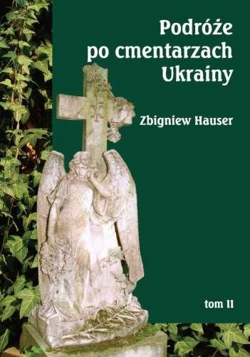 Podroze_po_cmentarzach_Ukrainy_t.2___dawnej_Malopolski_Wschodniej