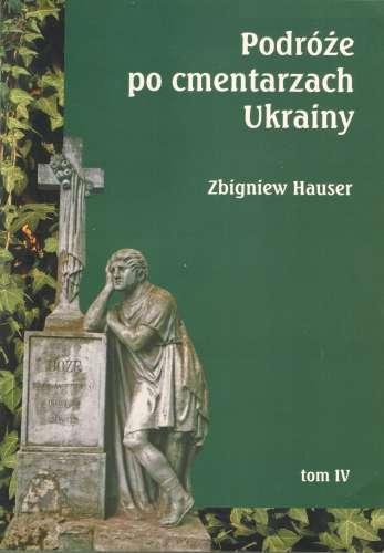 Podroze_po_cmentarzach_Ukrainy_t.4___dawne_wojewodztwa_I_Rzeczypospolitej
