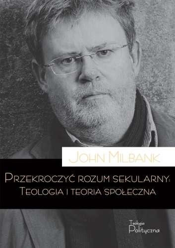 Przekroczyc_rozum_sekularny._Teologia_i_teoria_spoleczna