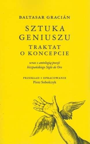 Sztuka_geniuszu._Traktat_o_koncepcie_wraz_z_antologia_poezji_hiszpanskiego_Siglo_de_Oro