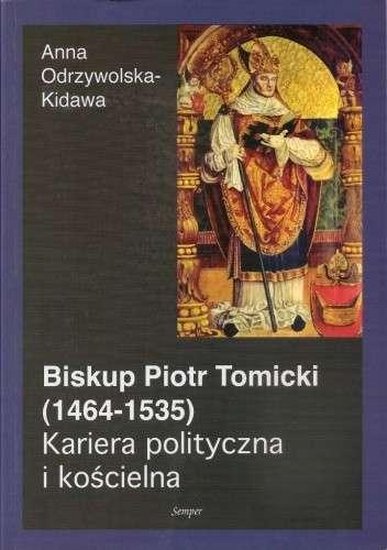 Biskup_Piotr_Tomicki__1464_1535_._Kariera_polityczna_i_koscielna