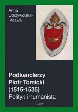 Podkanclerzy_Piotr_Tomicki__1515_1535_._Polityk_i_humanista
