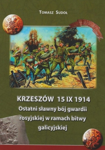 Krzeszow_15_IX_1914._Ostatni_slawny_boj_gwardii_rosyjskiej_w_ramach_bitwy_galicyjskiej