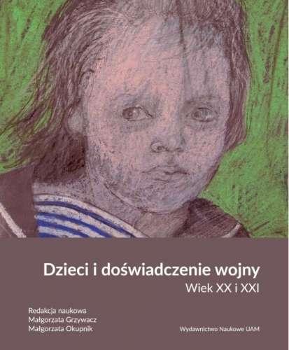 Dzieci_i_doswiadczenia_wojny._Wiek_XX_i_XXI
