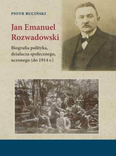 Jan_Emanuel_Rozwadowski._Biografia_polityka__dzialacza_spolecznego__uczonego__do_1914_r._