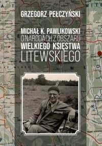 Michal_K._Pawlikowski_o_narodach_z_obszaru_Wielkiego_Ksiestwa_Litewskiego