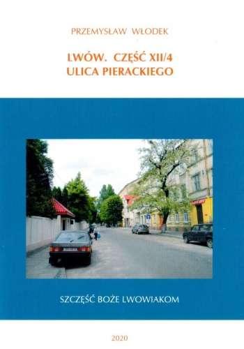 Lwow._Czesc_XII_4_Ulica_Pierackiego