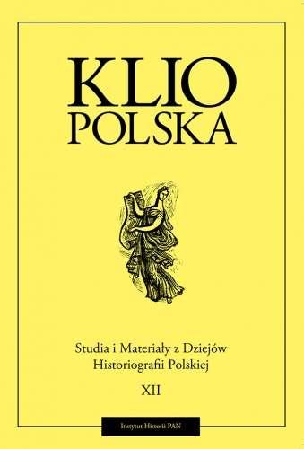 Klio_Polska._Studia_i_materialy_z_dziejow_historiografii_polskiej__T._XII