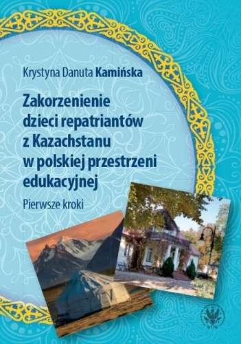 Zakorzenienie_dzieci_repatriantow_z_Kazachstanu_w_polskiej_przestrzeni_edukacyjnej.