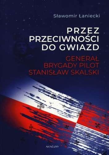 Przez_przeciwnosci_do_gwiazd._General_brygady_pilot_Stanislaw_Skalski