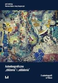 Autoetnograficzne__zblizenia__i__oddalenia_._O_autoetnografii_w_Polsce