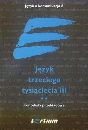 Jezyk_trzeciego_tysiaclecia_III._2._Konteksty_przekladowe