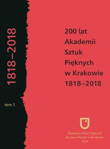 200_lat_Akademii_Sztuk_Pieknych_w_Krakowie_1818_2018__t._2