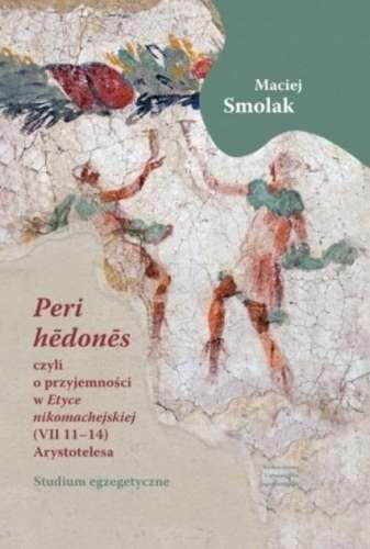 Peri_hedones__czyli_o_przyjemnosci_w_Etyce_nikomachejskiej__VII_11_14__Arystotelesa._Studium_egzegetyczne