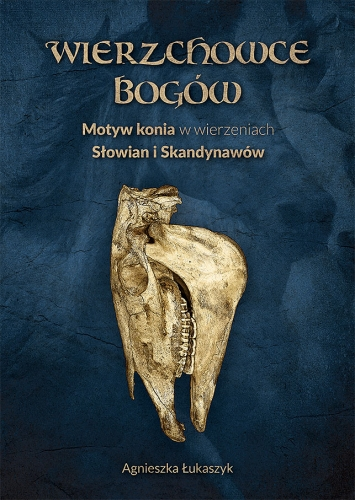 Wierzchowce_bogow._Motyw_konia_w_wierzeniach_Slowian_i_Skandynawow