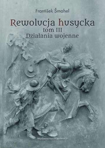 Rewolucja_husycka__t._III._Dzialania_wojenne