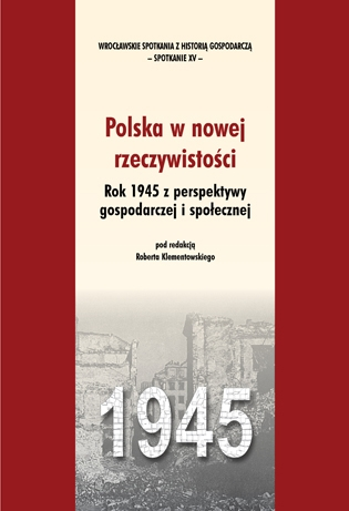 Polska_w_nowej_rzeczywistosci._Rok_1945_z_perspektywy_gospodarczej_i_spolecznej