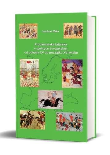 Problematyka_tatarska_w_polityce_europejskiej_od_polowy_XV_do_poczatku_XVI_wieku