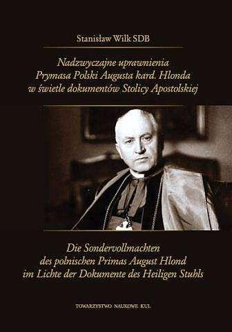 Nadzwyczajne_uprawnienia_Prymasa_Polski_Augusta_kard._Hlonda_w_swietle_dokumentow_Stolicy_Apostolskiej