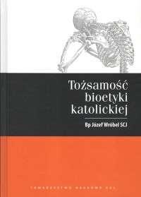Tozsamosc_bioetyki_katolickiej