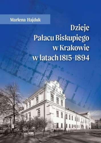 Dzieje_Palacu_Biskupiego_w_Krakowie_w_latach_1815_1894