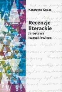 Recenzje_literackie_Jaroslawa_Iwaszkiewicza