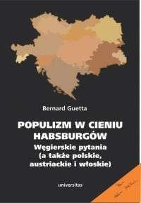 Populizm_w_cieniu_Habsburgow._Wegierskie_pytania__a_takze_polskie__austriackie_i_wloskie_