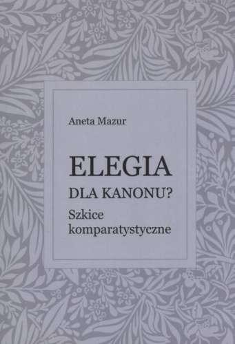 Elegia_dla_kanonu__Szkice_komparatystyczne