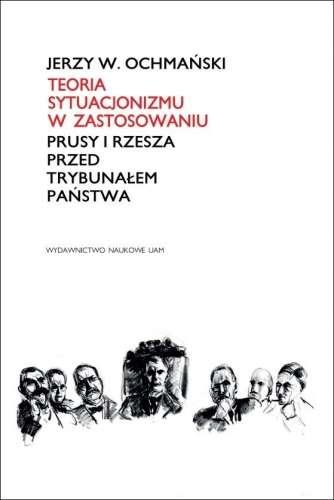 Teoria_sytuacjonizmu_w_zastosowaniu._Prusy_i_Rzesza_przed_Trybunalem_Panstwa