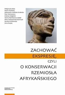 Zachowac_ekspresje__czyli_o_konserwacji_rzemiosla_afrykanskiego