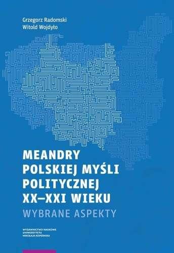 Meandry_polskiej_mysli_politycznej_XX_XXI_wieku._Wybrane_aspekty