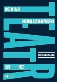 Lodzki_teatr_Bogdana_Hussakowskiego_1979_1992
