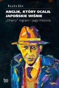 Anglik__ktory_ocalil_japonskie_wisnie.__Cherry__Ingram_i_jego_historia