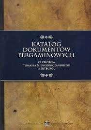 Katalog_dokumentow_pergaminowych_ze_zbiorow_Tomasza_Niewodniczanskiego_w_Bitburgu