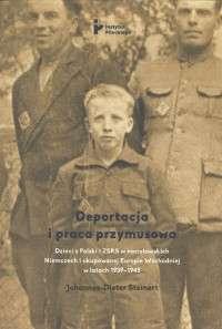 Deportacja_i_praca_przymusowa._Dzieci_z_Polski_i_ZSRS_w_nazistowskich_Niemczech_i_okupowanej_Europie_Wschodniej_w_latach_1939_1945