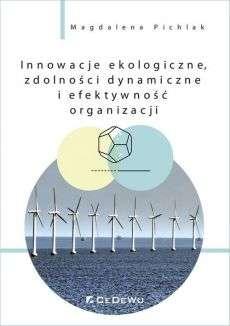 Innowacje_ekologiczne__zdolnosci_dynamiczne_i_efektywnosc_organizacji