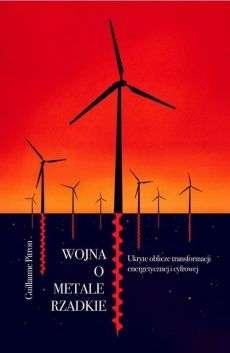 Wojna_o_metale_rzadkie._ukryte_oblicze_transformacji_energetycznej_i_cyfrowej