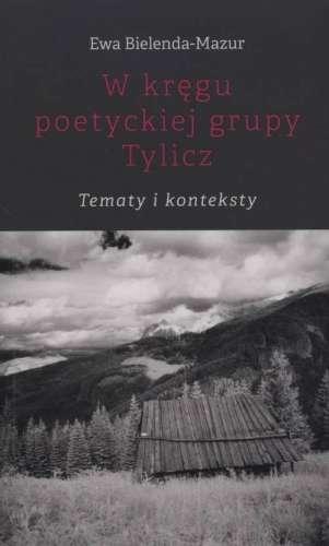 W_kregu_poetyckiej_grupy_Tylicz._Tematy_i_konteksty