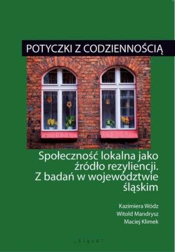 Potyczki_z_codziennoscia._Spolecznosc_lokalna_jako_zrodlo_rezyliencji._Z_badan_w_wojewodztwie_slaskim