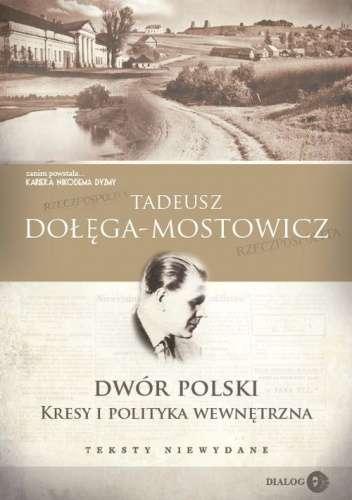 Dwor_polski._Kresy_i_polityka_wewnetrzna._Teksty_niewydane