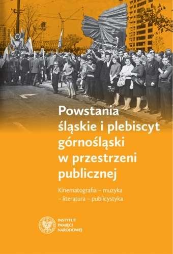 Powstania_slaskie_i_plebiscyt_gornoslaski_w_przestrzeni_publicznej.