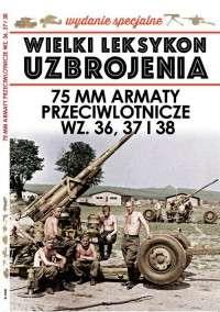 Wielki_Leksykon_Uzbrojenia._t._8._75_mm_armaty_przeciwlotnicze_wz._36__37_i_38