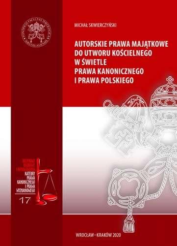Autorskie_prawa_majatkowe_do_utworu_koscielnego_w_swietle_prawa_kanonicznego_i_prawa_polskiego