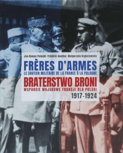 Braterstwo_broni._Wsparcie_wojskowe_Francji_dla_Polski_1917_1924