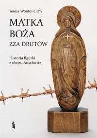 Matka_Boza_zza_drutow._Historia_figurki_z_obozu_Auschwitz
