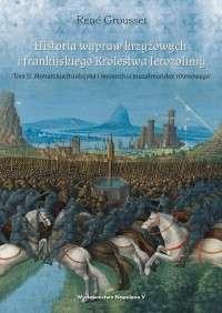 Historia_wypraw_krzyzowych_i_frankijskiego_Krolestwa_Jerozolimy__t._II__Monarchia_frankijska_i_monarchia_muzulmanska__rownowaga