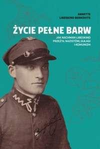 Zycie_pelne_barw._Jak_Nachman_Libeskind_przezyl_nazistow__gulagi_i_komunizm