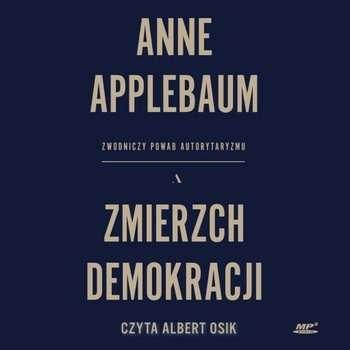 Zmierzch_demokracji._Zwodniczy_powab_autorytaryzmu