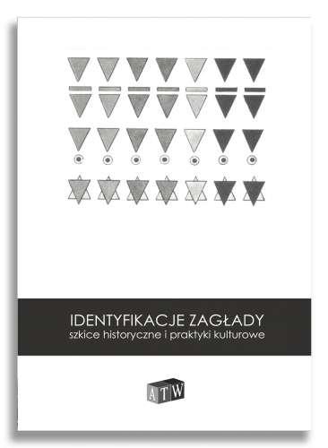 Identyfikacje_Zaglady._Szkice_historyczne_i_praktyki_kulturowe
